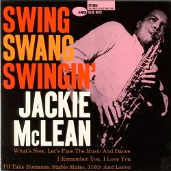 Swing, Swang, Swingin' / Jackie McLean  Blue Note BST-84024