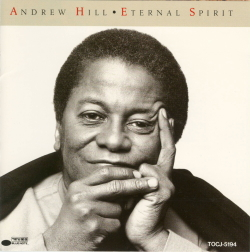 Eternal Spirit - Andrew Hill  [Manhattan Blue Note()]