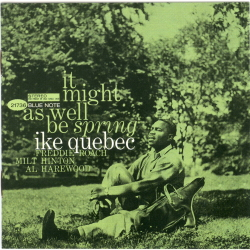 IT MIGHT AS WELL BE SPRING - IKE QUEBEC  Blue Note BST-84105
