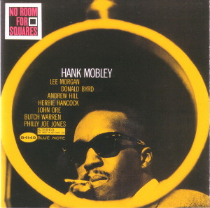 NO ROOM FOR SQUARES  - HANK MOBLEY  Blue Note BST-84149