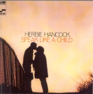 SPEAK LIKE A CHILD - HERBIE HANCOCK  Blue Note BST-4279